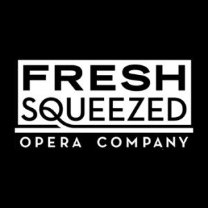Profile picture of Fresh Squeezed Opera Company
