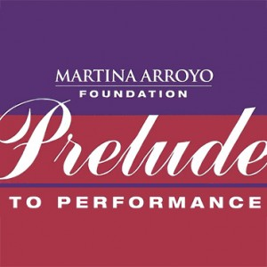 Profile picture of Martina Arroyo Foundation\'s Prelude to Performance